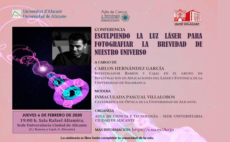 """Conferencia  """"Esculpiendo la luz láser para fotografiar la brevedad de nuestro universo"""", Carlos Hernández García"""