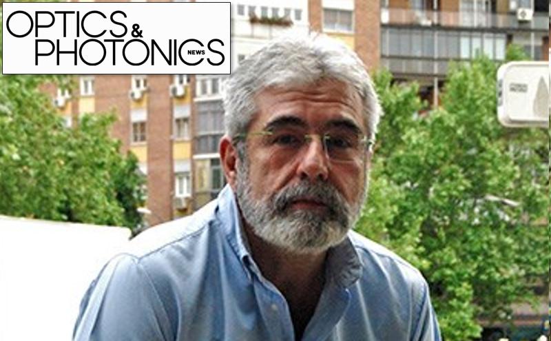 Entrevista a Javier Solís en Optics & Photonics News