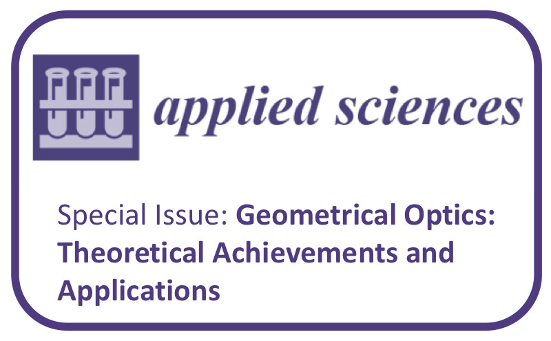"Número especial en Applied Sciences - ""Geometrical Optics: Theoretical Achievements and Applications"""